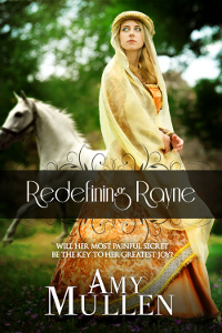 Redefining Rayne - A Medieval Romance Novel by Amy Mullen