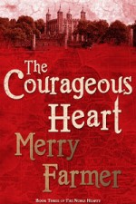 The Courageous Heart by Merry Farmer