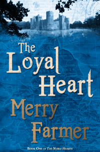 The Loyal Heart - A Medieval Romance Novel by Merry Farmer