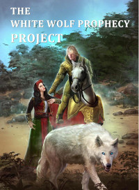 The White Wolf Prophecy Project