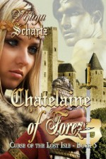 Chatelaine of Forez by Vijaya Schartz