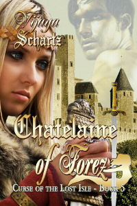 Medieval romance novel cover forChatelaine of Forez by Vijaya Schartz