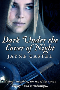 Dark Under the Cover of Night by Jayne Castel