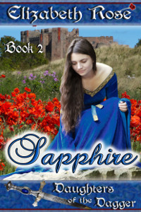 Sapphire by Elizabeth Rose. Book 2 of the Daughters of the Dagger medieval romance novel series