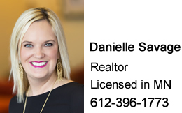 Danielle Savage, Realtor, Licensed in MN, 612-396-1773