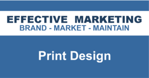 Print Design North Bay Ontario, EFFECTIVE MARKETING