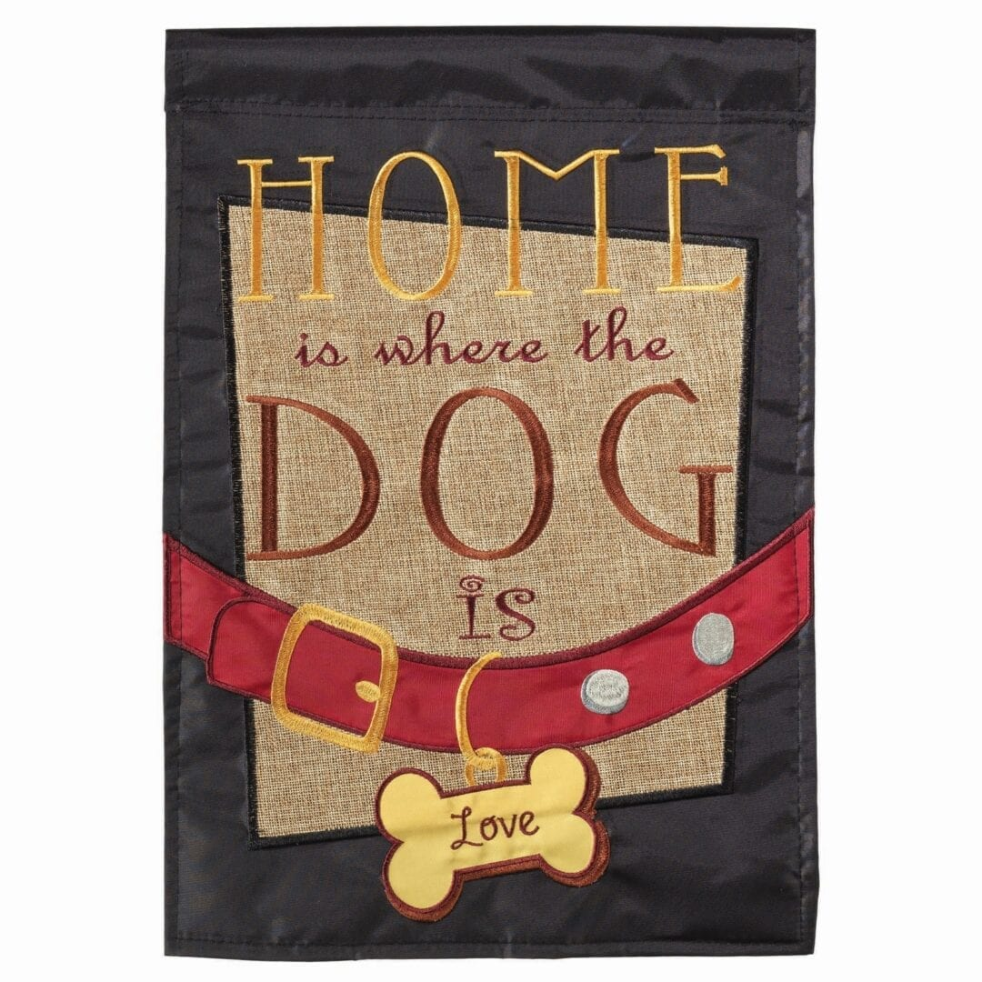 Home is Where the Dog is garden flag