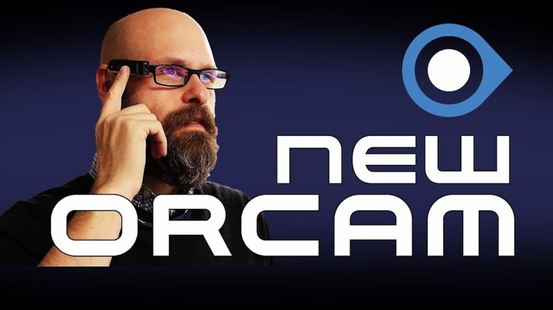 Sam Seavey Reviewing the new Orcam