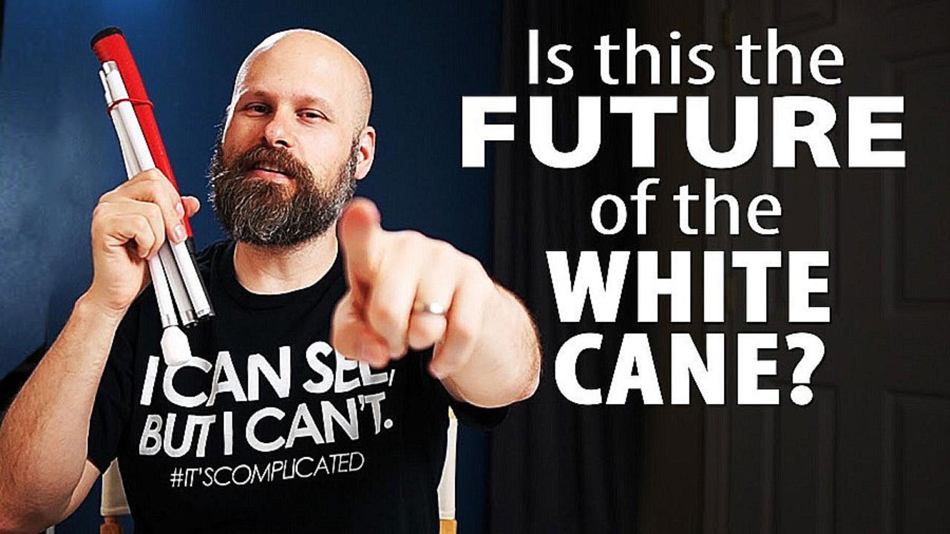 Sam Seavey and the future of the White Cane