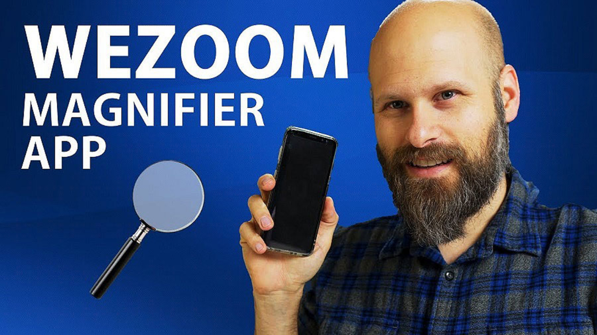 Sam Seavey reviewing the Wezoom Magnifier App