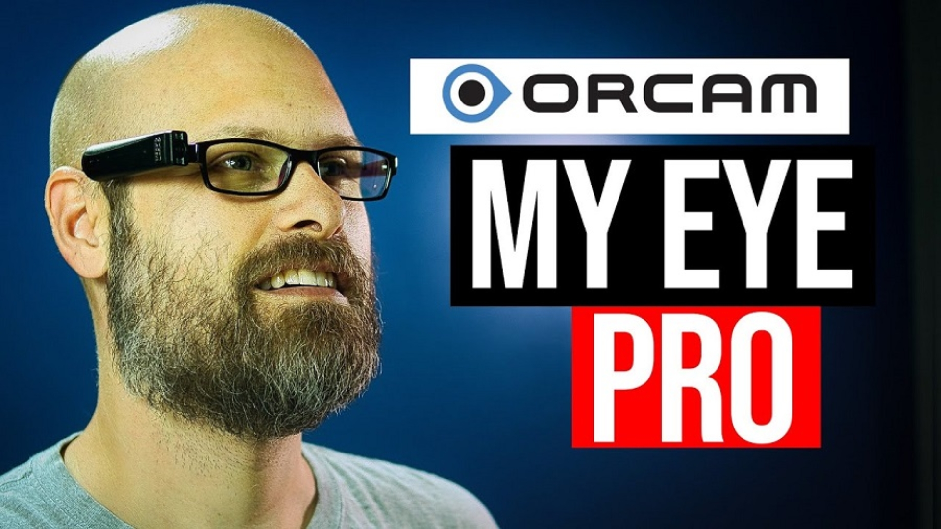 Sam wearing the OrCam My Eye Pro