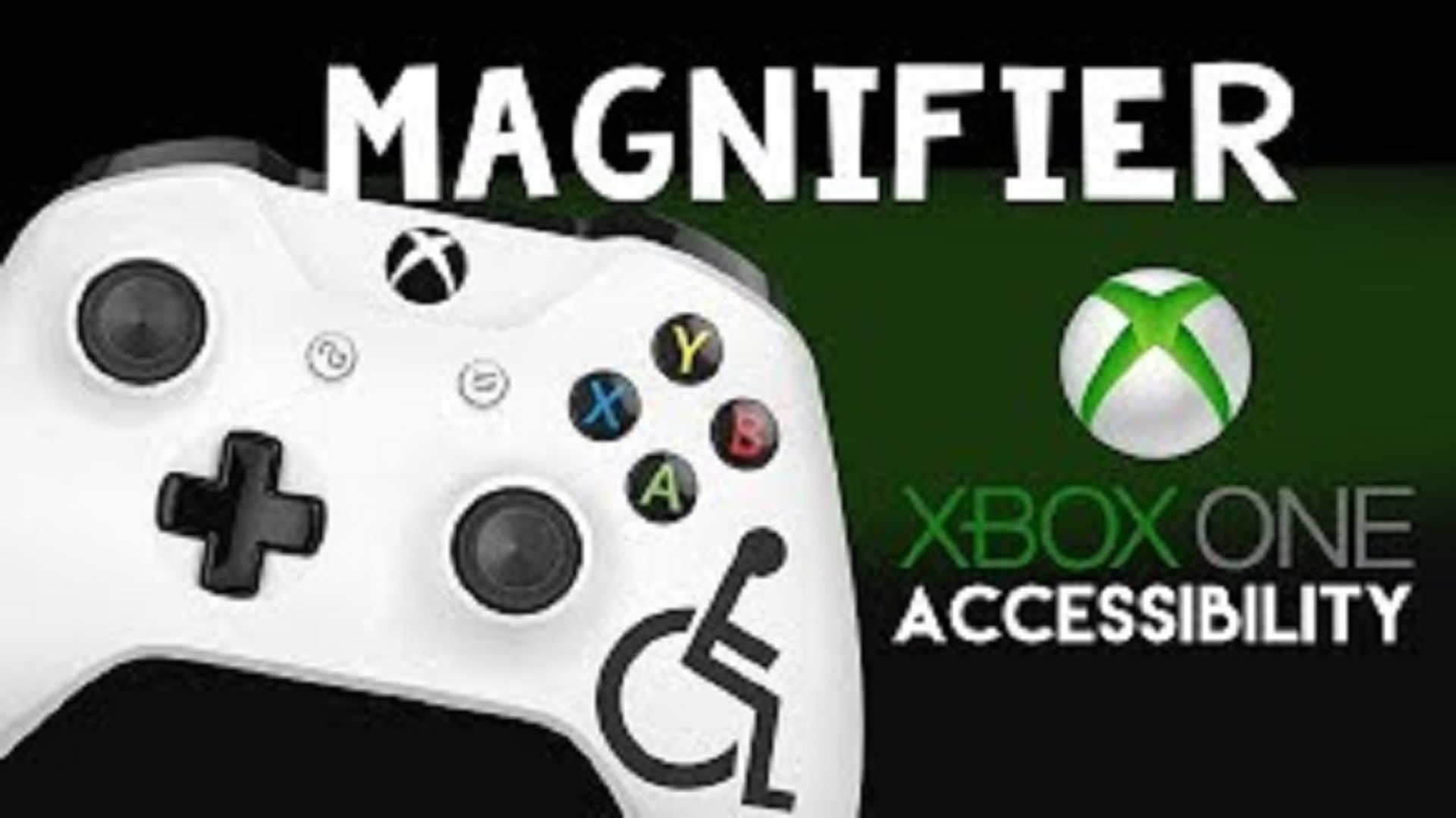 Magnifier XBox ONE Accessibility