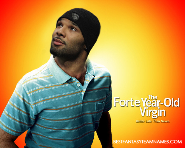 Forte Year Old Virgin - Fantasy Football Team Names