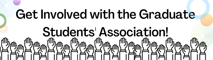 Get Involved with the Graduate Students' Association!