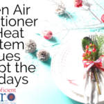 When Air Conditioner or Heat System Issues Disrupt the Holidays