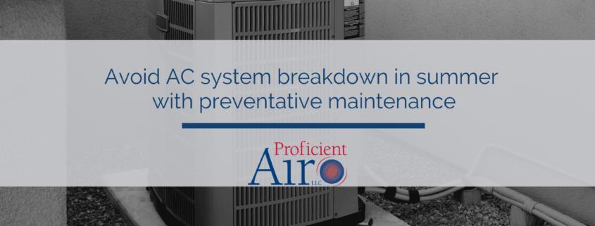 Avoid AC system breakdown in summer with preventative maintenance