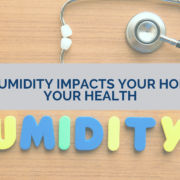 How Humidity Impacts Your Home and Your Health