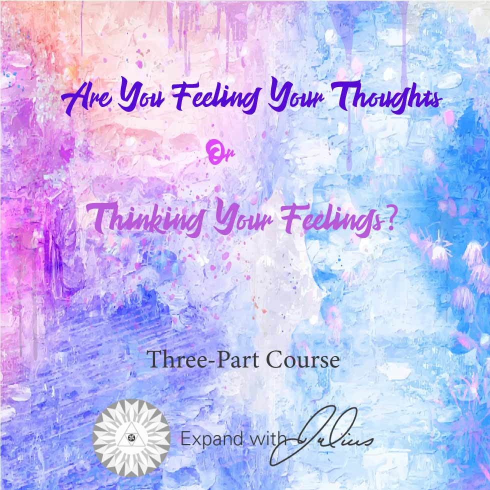 Are You Feeling Your Thoughts or Thinking Your Feelings?   Expand with Julius and Xpnsion Network