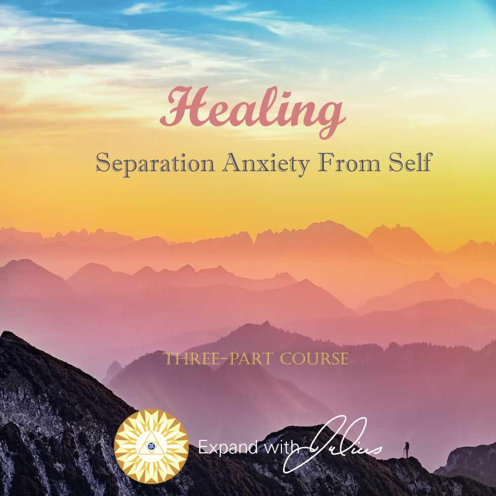 Healing Separation Anxiety - From Self   Expand with Julius and Xpnsion Network