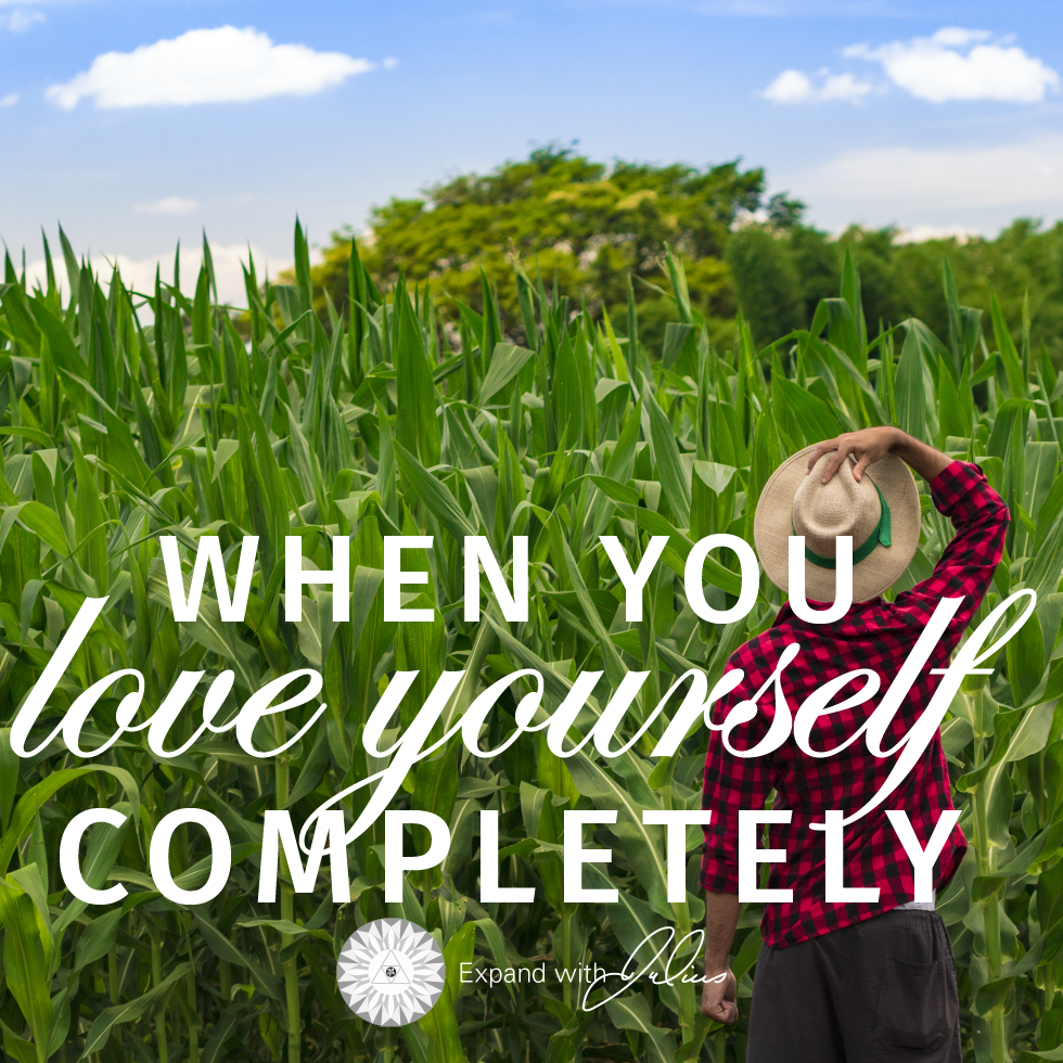 When You Love Yourself Completely   Expand with Julius and Xpnsion Network