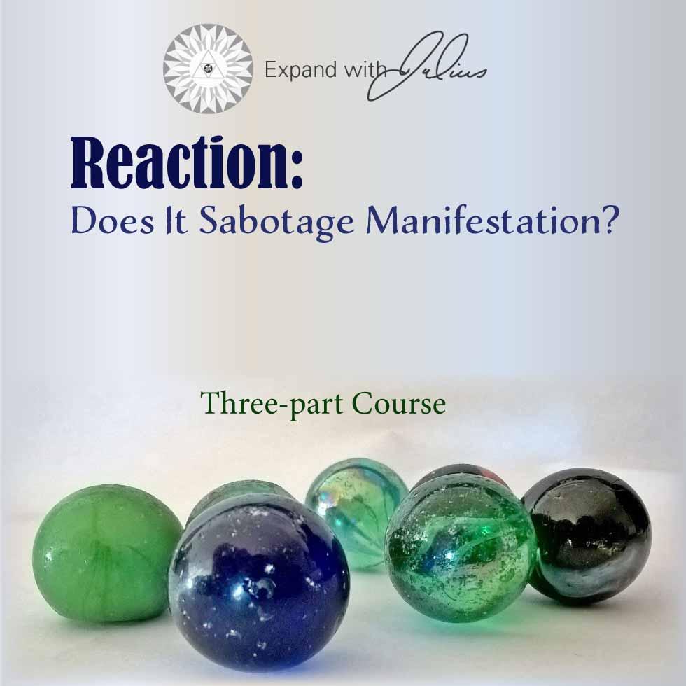 Reaction: Does It Sabotage Manifestation?