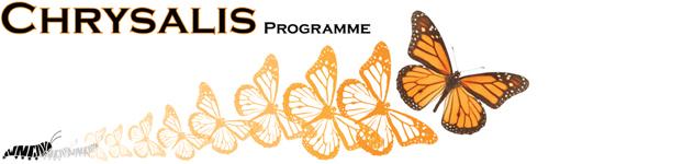 The Chrysalis Programme
