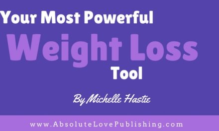 Your Most Powerful Weight Loss Tool By Michelle Hastie