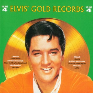 Elvis'GoldRecordsVol 4