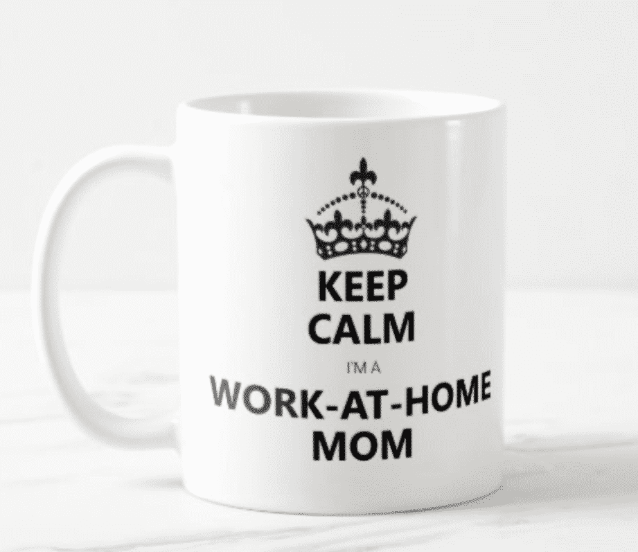 Keep Calm, I'm a Work-at-home Mom mug