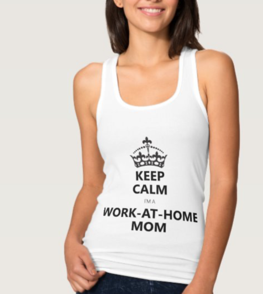 Keep Calm, I'm a Work-at-home Mom tank