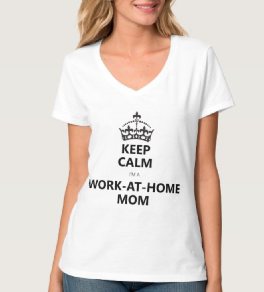 Keep Calm, I'm a Work-at-home Mom V-neck tee