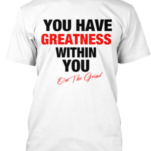 You Have Greatness – Mens Inspriational