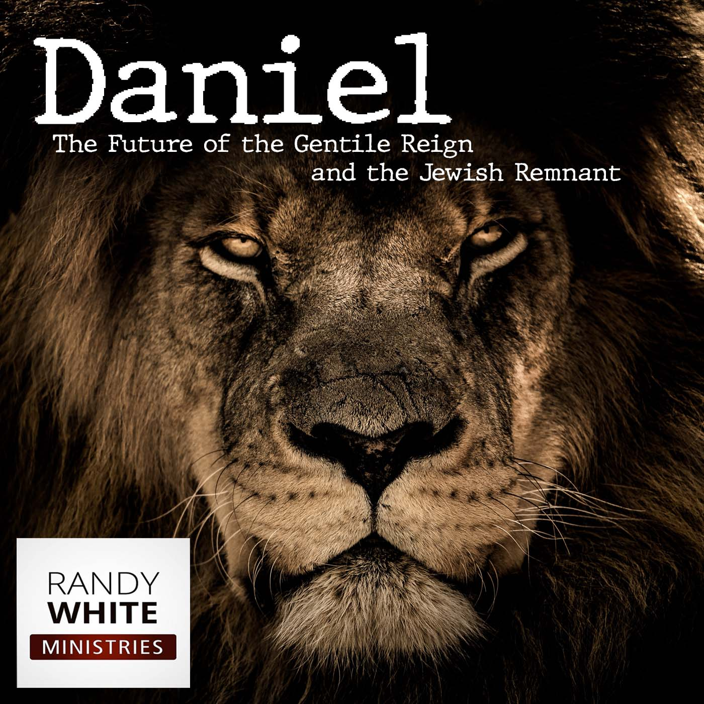 RWM: The Book of Daniel - The Future of the Gentile Reign and the Jewish Remnant