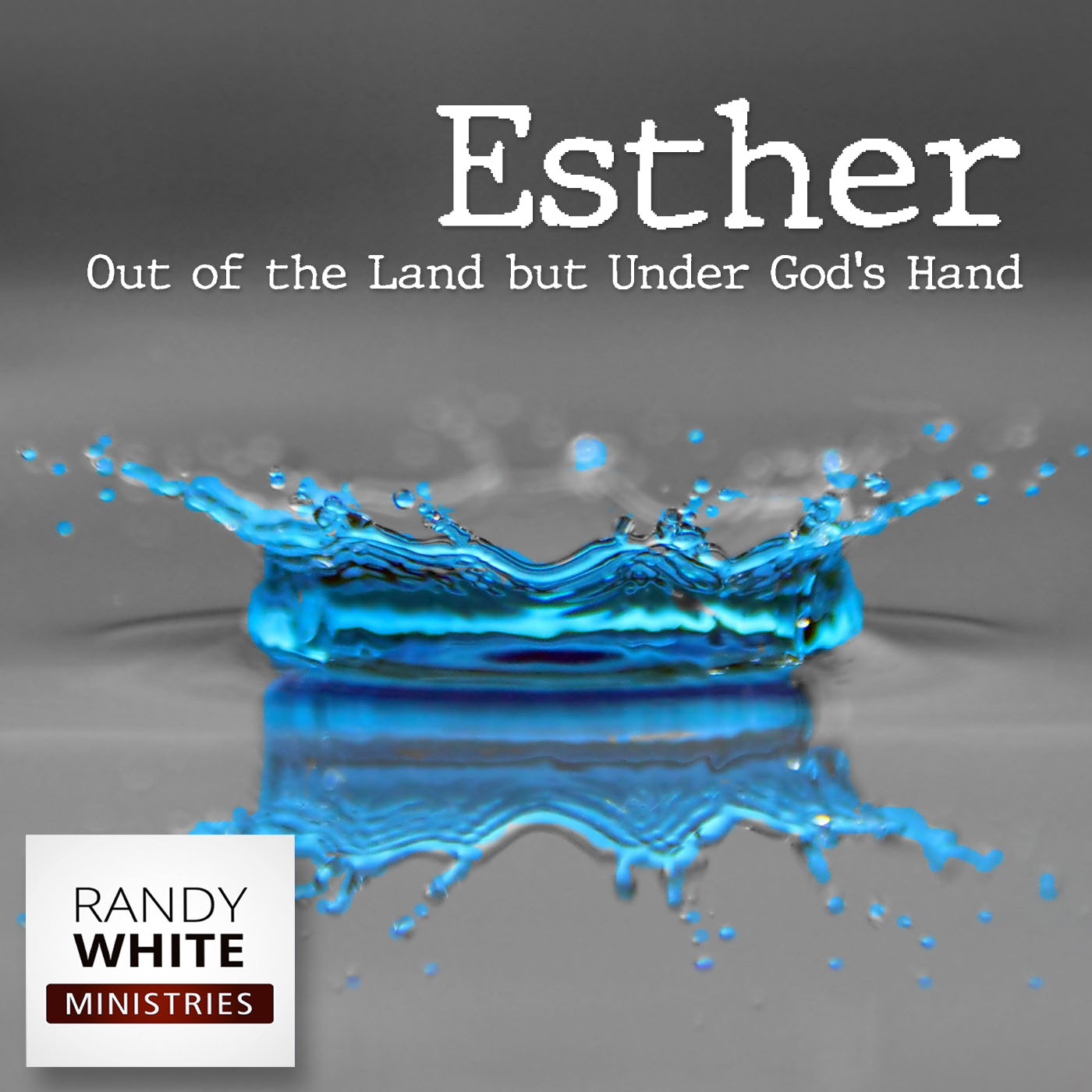 RWM: Esther - Out of the Land but Under God's Hand