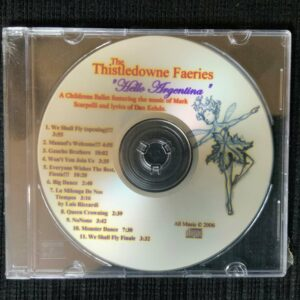 The Thistledowne Faeries - Hello Argentina