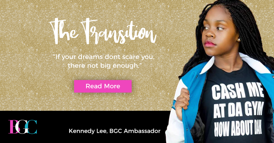 The Transition, Kennedy Lee, BGC Ambassador