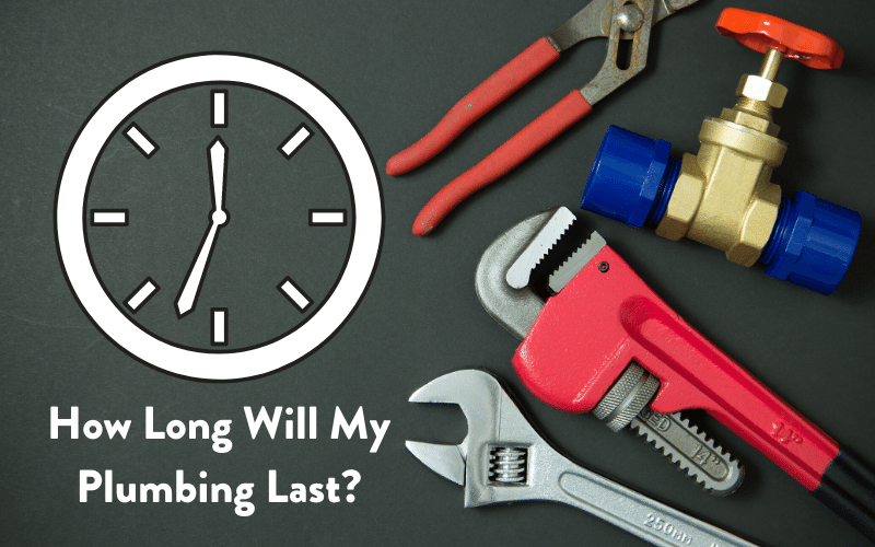 How Long Will My Plumbing Last?