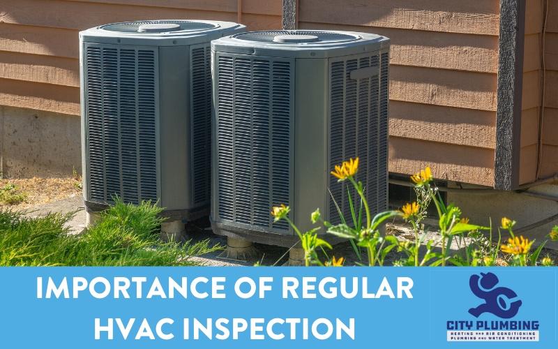 Importance of Regular HVAC Inspection