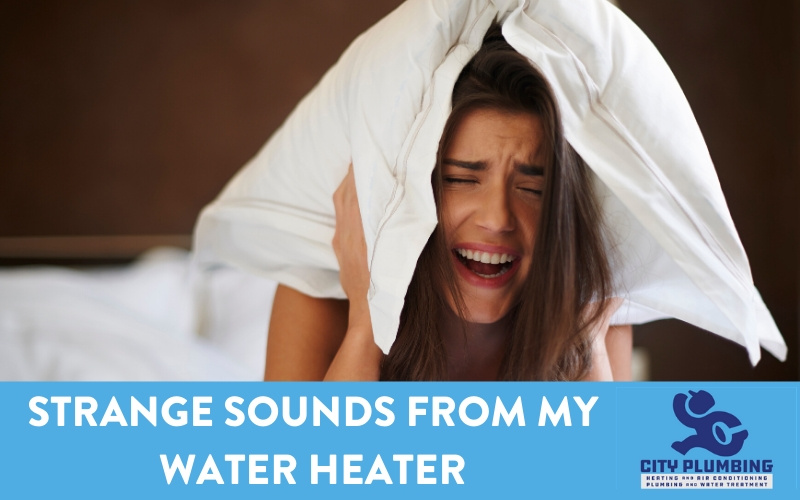 Strange Sounds From My Water Heater