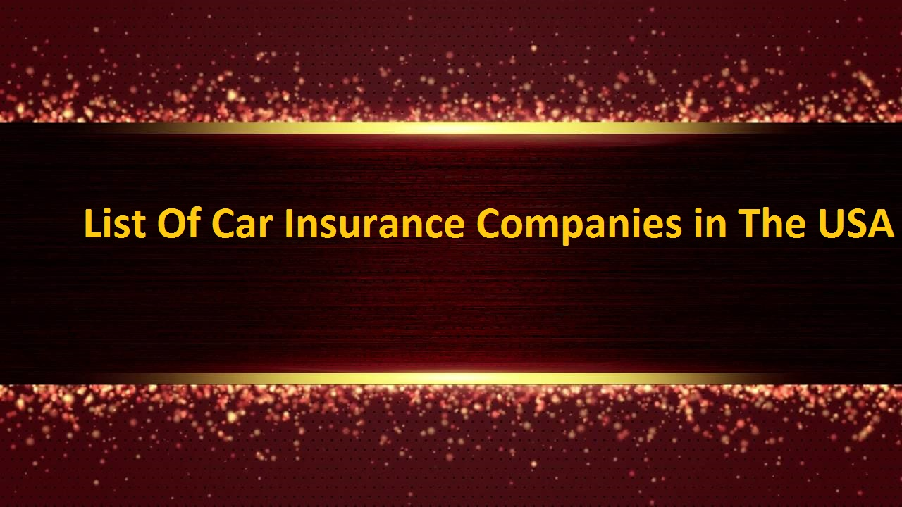 Auto Insurance Companies List >> List Of Car Insurance Companies In The Usa