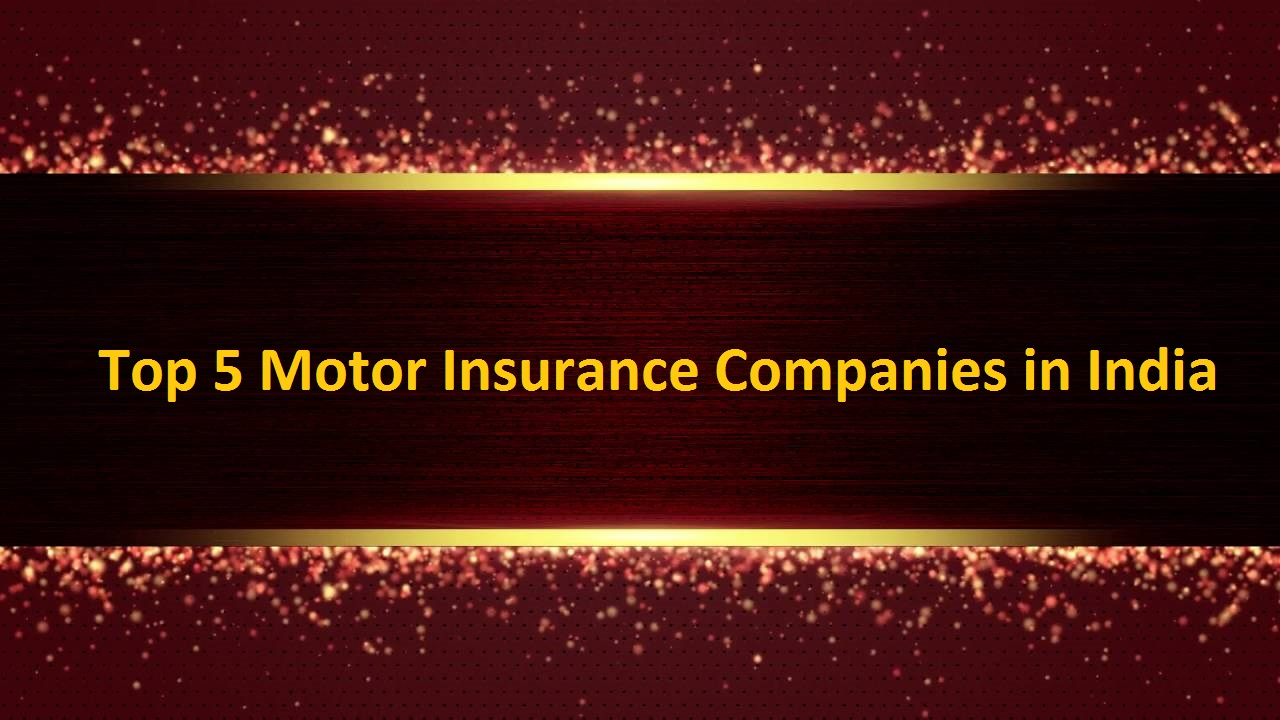 Top 5 Motor Insurance Companies in India