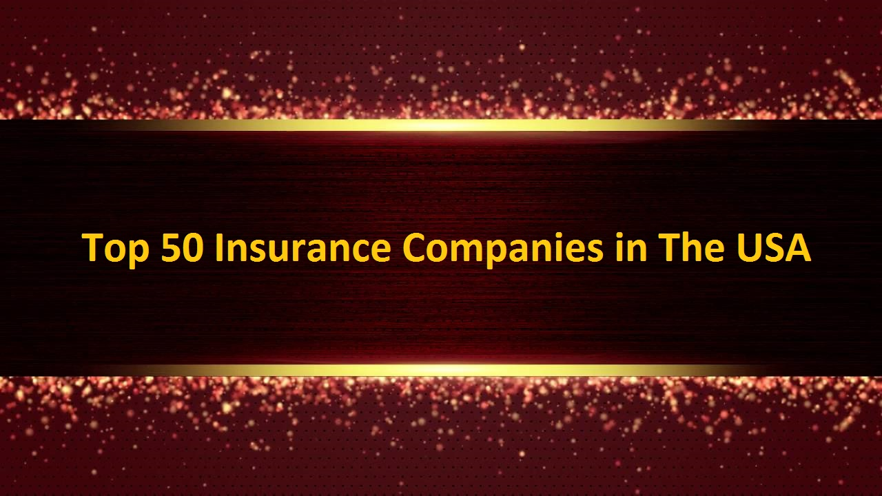 Top 50 Insurance Companies in The USA