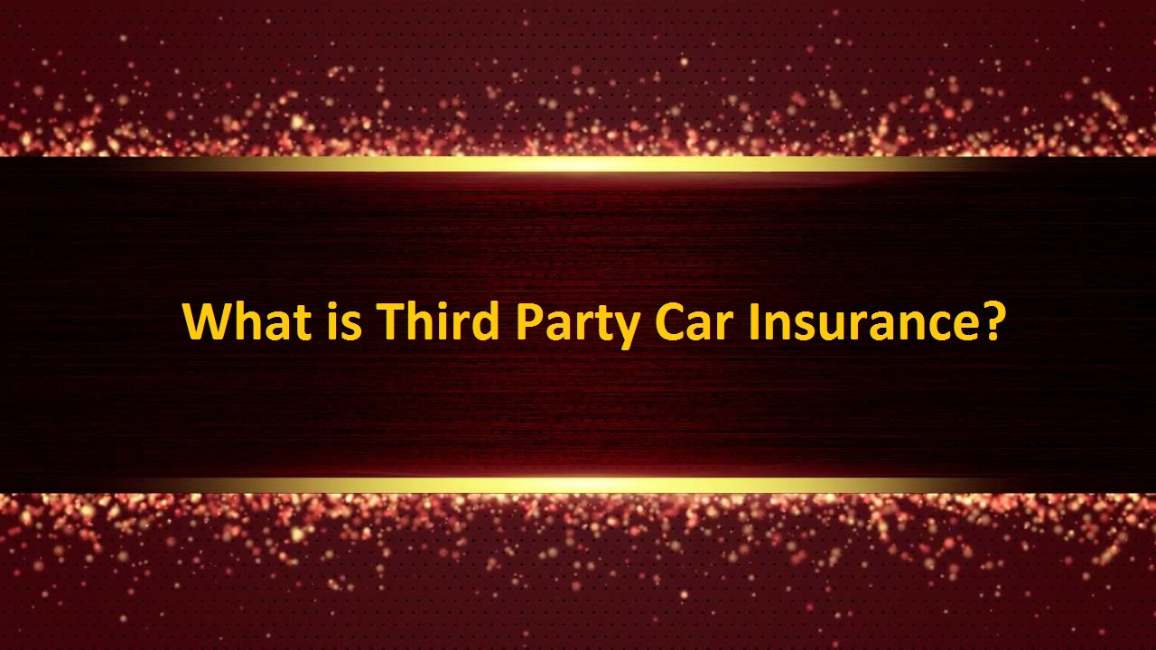 What is Third Party Car Insurance