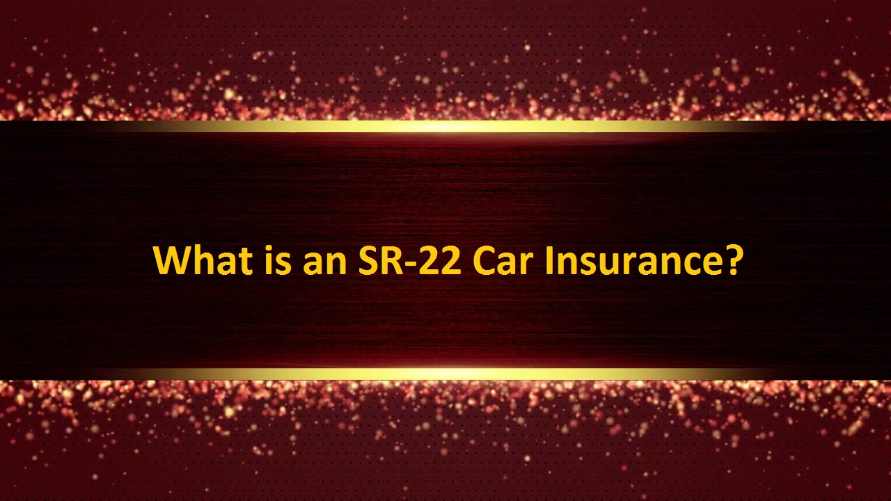 What is an SR-22 Car Insurance