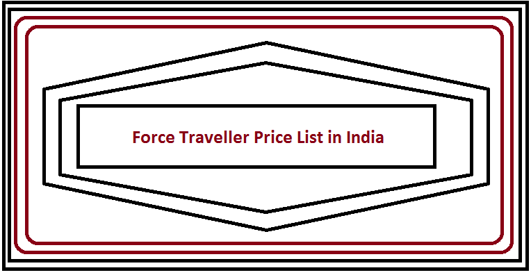 Force Traveller Price List in India