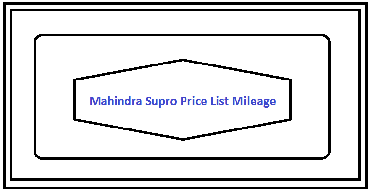 Mahindra Supro Price List Mileage