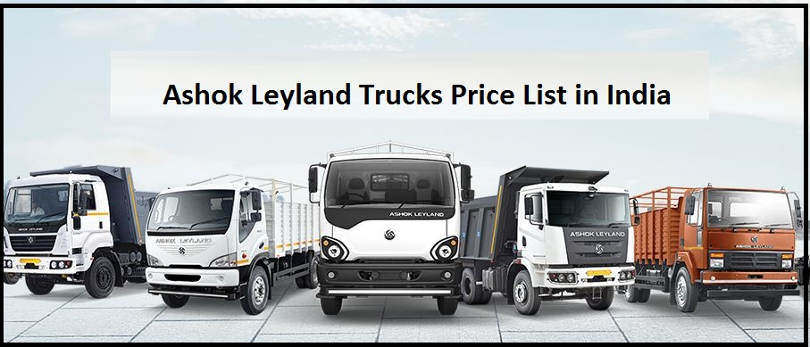 Ashok Leyland Trucks Price List in India