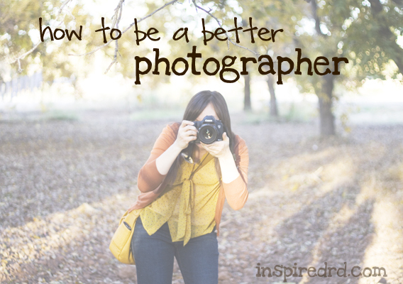 How to be a better photographer from InspiredRD.com