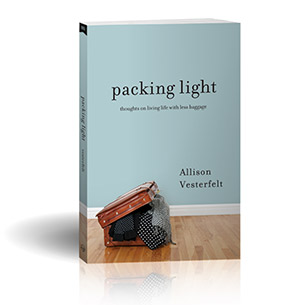 Packing Light: Thoughts on Living Life with Less Baggage by Allison Vesterfelt