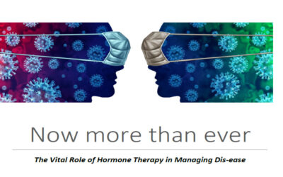 Now More Than Ever: The Vital Role of Hormone Therapy in Managing Dis-ease